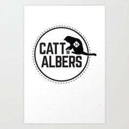 Catt Albers! Art Print