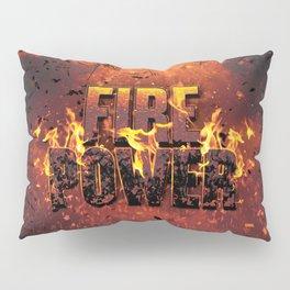Fire Power Pillow Sham