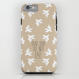 Arrested Development : Dead Dove Do Not Eat! iPhone Case