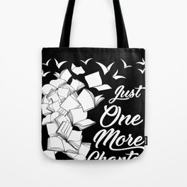 Just One More Chapter - Funny Reading graphic For Readers Tote Bag