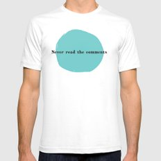 Never Read the Comments Mens Fitted Tee SMALL White