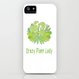 Crazy Plant Lady iPhone Case
