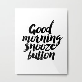 "PRINTABLE Art ""Good Morning Snooze Button"" Good Morning But First Coffee Metal Print"