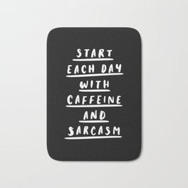 Start Each Day With Caffeine and Sarcasm black-white sassy coffee poster home room wall decor Bath Mat