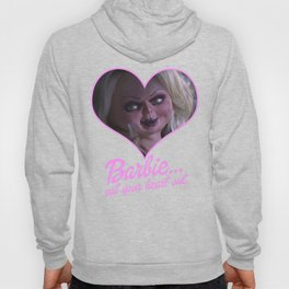 BARBIE...EAT YOUR HEAT OUT. LOVE, TIFF Hoody