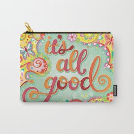 It's All Good - Colorful Hand-Lettered Mantra by Thaneeya McArdle Carry-All Pouch
