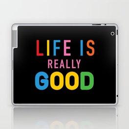 Life Is Really Good Laptop & iPad Skin