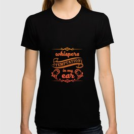 Whispers Temptation in My Ear Graphic T-shirt T-shirt