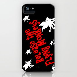 Release the Flying Monkeys iPhone Case