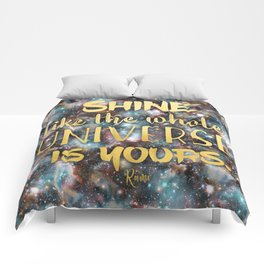 Shine Like the Whole Universe is Yours Comforters