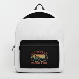 MTB - Get Over It It's Just A Hill Backpack