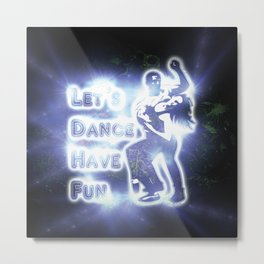 lets dance have fun Metal Print