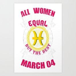Best-Women-Born-On-March-04-Pisces---Sao-chép Art Print