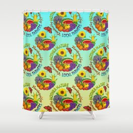 Mother Nature Local Farmer Shower Curtain
