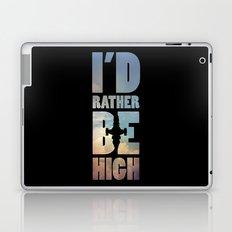 I'd Rather Be High Laptop & iPad Skin