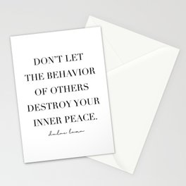 Don't Let the Behavior of Others Destroy Your Inner Peace. -Dalai Lama Stationery Cards