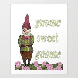 Gnome Sweet Gnome Art Print