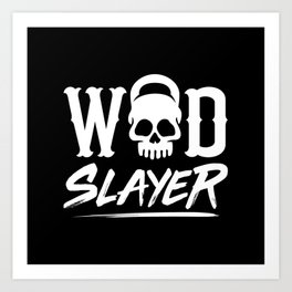 WOD Slay er Skull Art Print