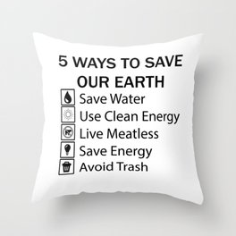 5 Ways To Save Our Earth Throw Pillow