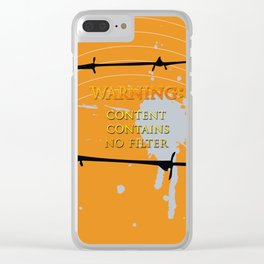 Warning: No Filter Clear iPhone Case