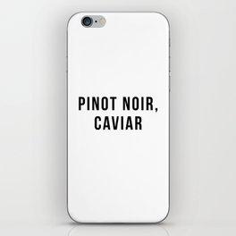 Pinot Noir, Caviar iPhone Skin