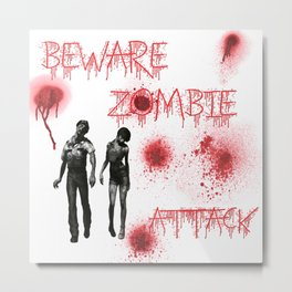 Beware of Zombie Attack Metal Print