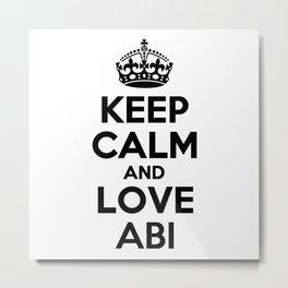 Keep calm and love ABI Metal Print