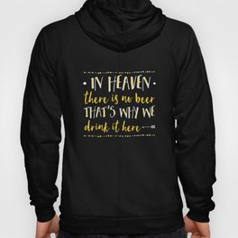 In Heaven There Is No Beer! Hoody
