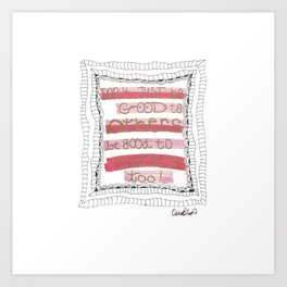 Quoteables #5 - Be Good to Yourself Art Print