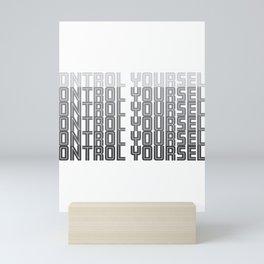 Fashion Control Yourself Mini Art Print
