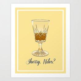 Sherry, Niles? Art Print