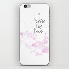 I have his heart iPhone Skin