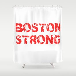 Support BOSTON STRONG Red Grunge Shower Curtain