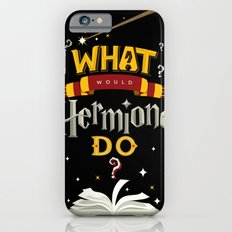 What Would Hermione Do? iPhone 6s Slim Case