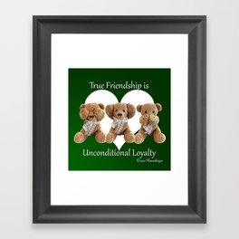 True Friendship is Unconditional Loyalty - Green Framed Art Print