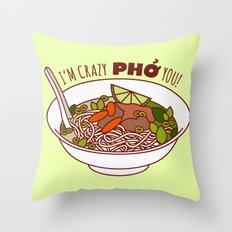 I'm Crazy Pho You! Throw Pillow