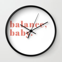 balance, baby. Wall Clock