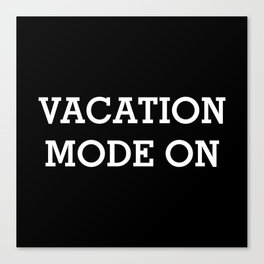 VACATION MODE ON White Typography Canvas Print