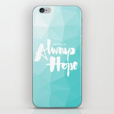 There is Always Hope iPhone & iPod Skin