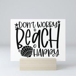 Don't worry beach happy Mini Art Print