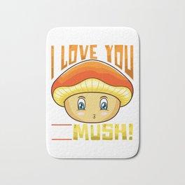 Cute & Funny I Love You So Mush! Mushroom Pun Bath Mat