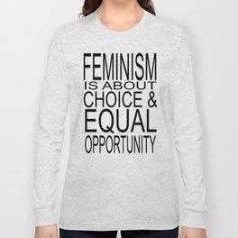 Feminism is about... Long Sleeve T-shirt