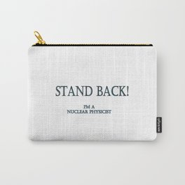 """""""I'm A Nuclear Physicist"""" Joke in Bright Typography Carry-All Pouch"""