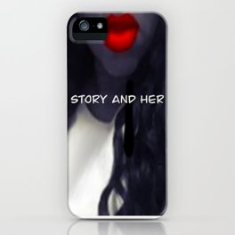 Story and Her Merchandise iPhone Case