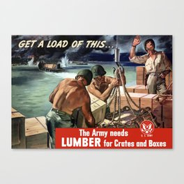The Army Needs Lumber For Crates And Boxes -- WWII Canvas Print