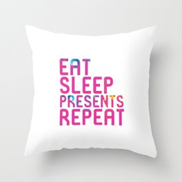 Eat Sleep Presents Repeat Xmas Throw Pillow