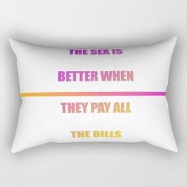 Sex is better....bills Rectangular Pillow