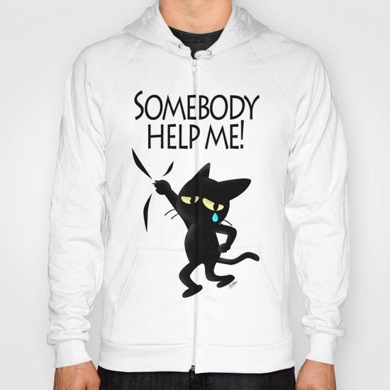 Somebody help me Hoody