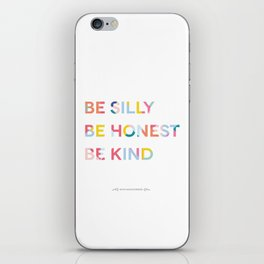 Be Silly, Be Honest, Be Kind Colourful Geometric iPhone Skin