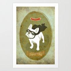 Super Dog Art Print